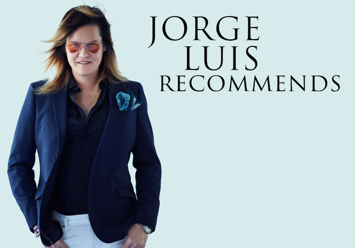 JORGE RECOMMENDS – SPRING 2019  MEN'S EDITION