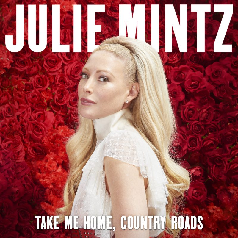 Julie Mintz – Take Me Home, Country Roads