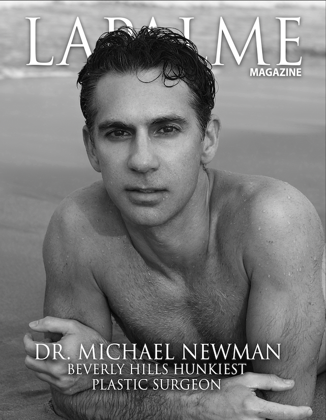 DR. MICHAEL NEWMAN – BEVERLY HILLS HUNKIEST PLASTIC SURGEON